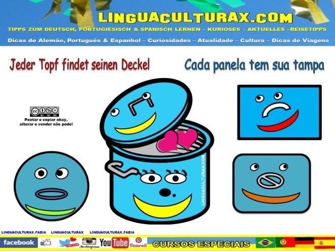 Expressão brasileira: cada panela tem sua tampa